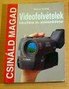 Videofelvételek készítése és utómunkálatai