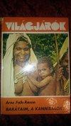Világjárók könyv - Barátaim a kannibálok